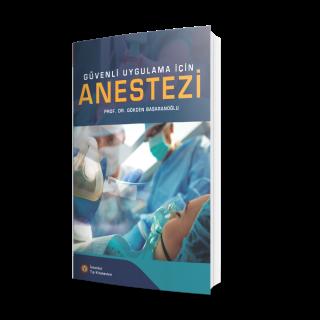 Güvenli Uygulama İçin Anestezi