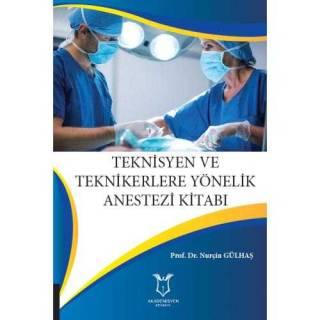 Teknisyen ve Teknikerlere Yönelik Anestezi Kitabı